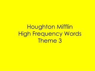 Houghton Mifflin High Frequency Words Theme 3