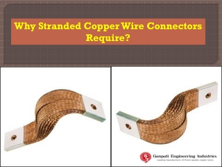 Why Stranded Copper Wire Connectors Require?
