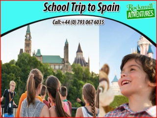 Choose Best School Trip to Spain for the Students