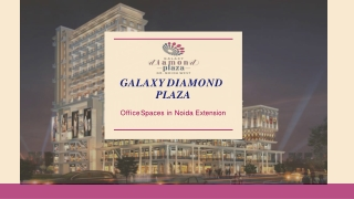 Galaxy Diamond Plaza Office Spaces