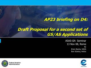AP23 briefing on D4: Draft Proposal for a second set of GS/AS Applications