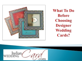 What To Do Before Choosing Designer Wedding Cards?