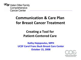 Communication & Care Plan  for Breast Cancer  T reatment  Creating a Tool for  Patient-Centered Care