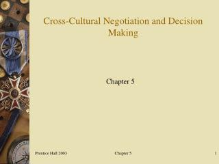 Cross-Cultural Negotiation and Decision Making