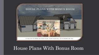 Why You Should Invest In House Plans With Bonus Room
