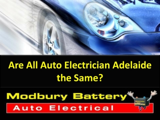 Are All Auto Electrician Adelaide the Same?