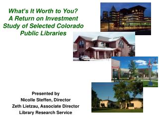 What's It Worth to You?  A Return on Investment Study of Selected Colorado  Public Libraries