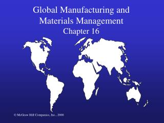 Global Manufacturing and        Materials Management Chapter 16