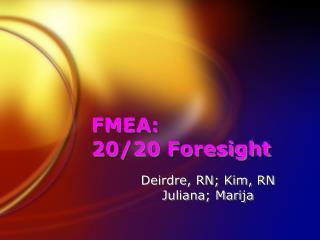 FMEA: 20/20 Foresight