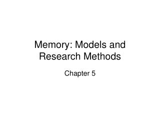 Memory: Models and Research Methods