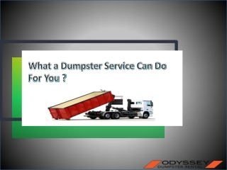 What a Dumpster Service Can Do For You