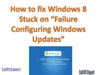 "How to fix Windows 8 Stuck on ""Failure Configuring Windows Updates"""