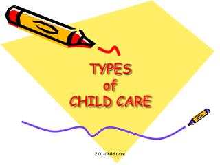 TYPES of CHILD CARE