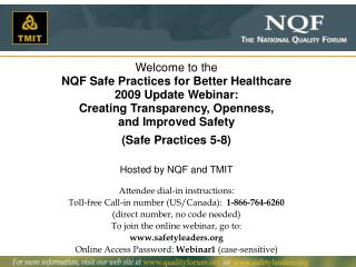 Welcome to the NQF Safe Practices for Better Healthcare  2009 Update Webinar: Creating Transparency, Openness,  and Impr