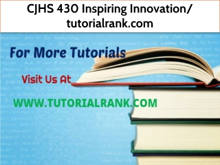 CJHS 430 Inspiring Innovation- tutorialrank.com