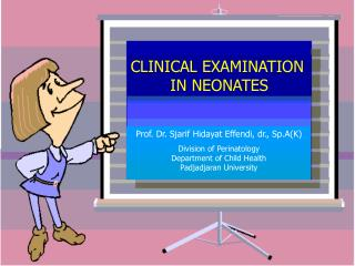 CLINICAL EXAMINATION IN NEONATES