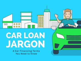 Car Loan Jargon: 4 Car Financing Terms You Need to Know