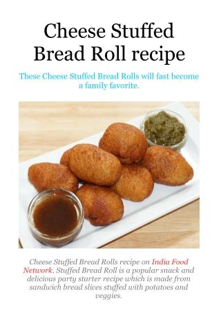 Cheese Stuffed Bread Roll Recipe
