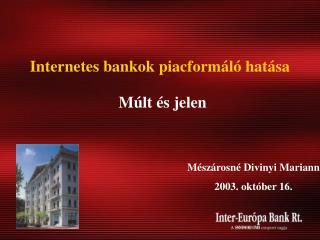 Internetes bankok piacformáló hatása