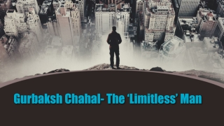 Gurbaksh Chahal- The 'Limitless' Man