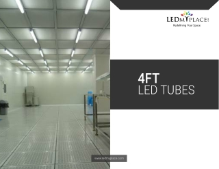 Switch to 4ft LED Tubes For Hassle Free Lighting
