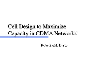 Cell Design to Maximize Capacity in CDMA Networks