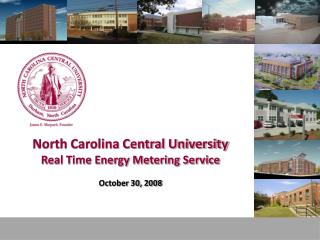 North Carolina Central University Real Time Energy Metering Service October 30, 2008