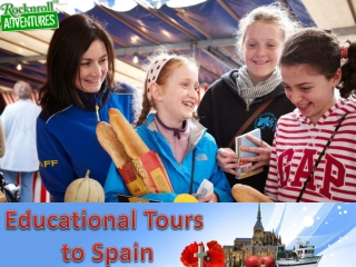 Get the Best Educational Tours to Spain by RocknRoll Adventures