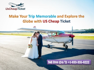 Make Your Trip Memorable and Explore the Globe with US Cheap Ticket