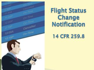 Flight Status Change Notification 14 CFR 259.8