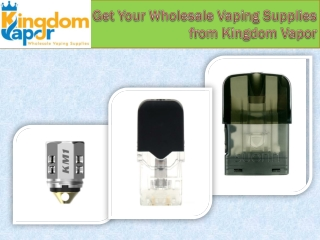 Get Your Wholesale Vaping Supplies from Kingdom Vapor