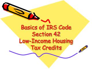 Basics of IRS Code Section 42 Low-Income Housing Tax Credits