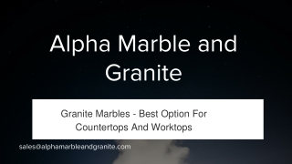 Granite Marbles - Best Option for Countertops and Worktops