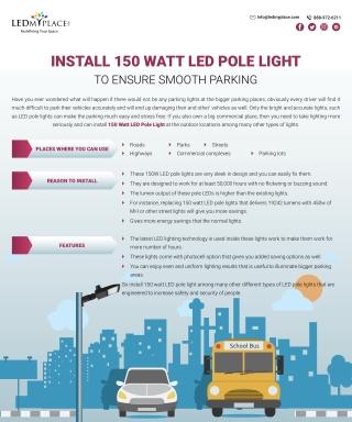 Install 150 watt LED Pole Light to Ensure Smooth Parking