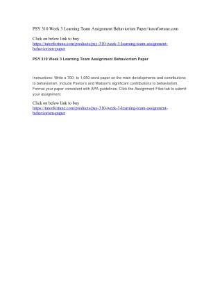 PSY 310 Week 3 Learning Team Assignment Behaviorism Paper//tutorfortune.com