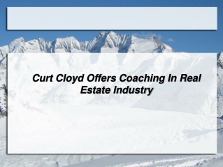 Curt Cloyd Offers Coaching In Real Estate Industry