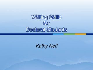 Writing Skills  for  Doctoral Students