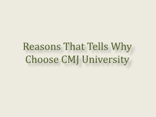 Reasons That Tells Why Choose CMJ University