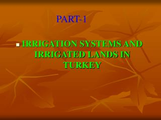 IRRIGATION SYSTEMS AND IRRIGATED LANDS IN TURKEY