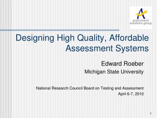 Designing High Quality, Affordable Assessment Systems