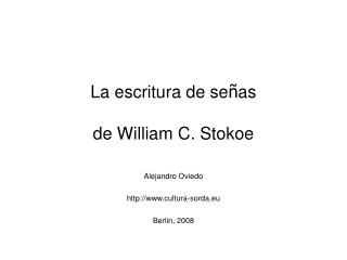La escritura de se ñ as de William C. Stokoe
