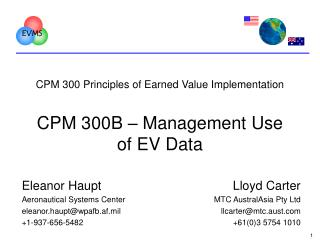 CPM 300 Principles of Earned Value Implementation CPM 300B – Management Use of EV Data