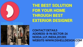 THE BEST SOLUTION FOR YOUR HOME THROUGH BEST EXTERIOR DESIGNER