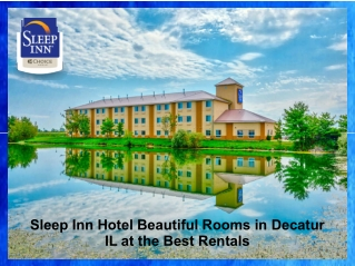Sleep Inn Hotel Beautiful Rooms in Decatur IL at the Best Rentals