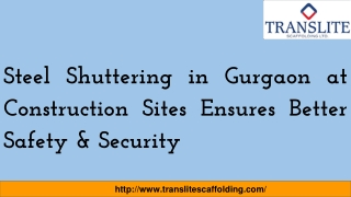 Steel Shuttering In Gurgaon At Construction Sites Ensures Better Safety And Security