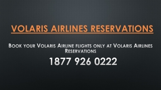 Book your Volaris Airline flights only at Volaris Airlines Reservations