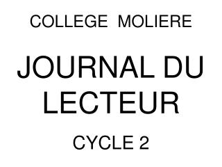 COLLEGE  MOLIERE JOURNAL DU LECTEUR CYCLE 2