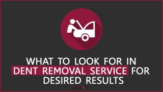 What to look for in dent removal service for desired results