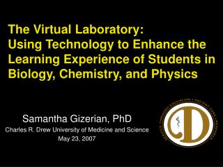 The Virtual Laboratory:  Using Technology to Enhance the Learning Experience of Students in Biology, Chemistry, and Phys