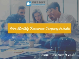 Hire Monthly Resources Company in India- 6ixwebsoft